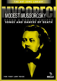 Modest Mussorgsky: Songs and Dances of Death - for very low voice