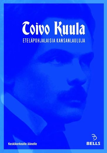 Toivo Kuula: South Ostrobothnian Folk Songs - for medium voice