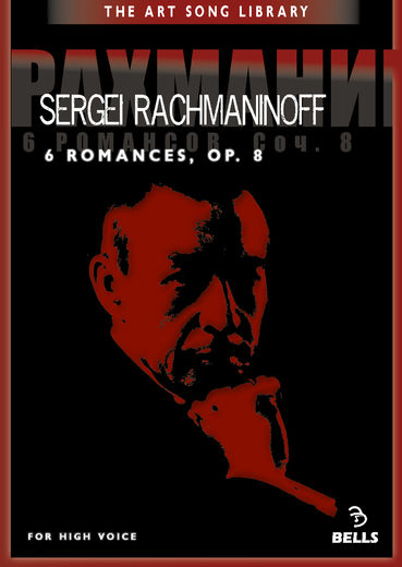 Sergei Rachmaninoff: 6 Romances, Op. 8 - for high voice