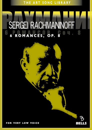 Sergei Rachmaninoff: 6 Romances, Op. 8 - for very low voice