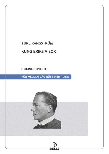 Rangstrom, Ture: Kung Eriks visor (Song cycle)