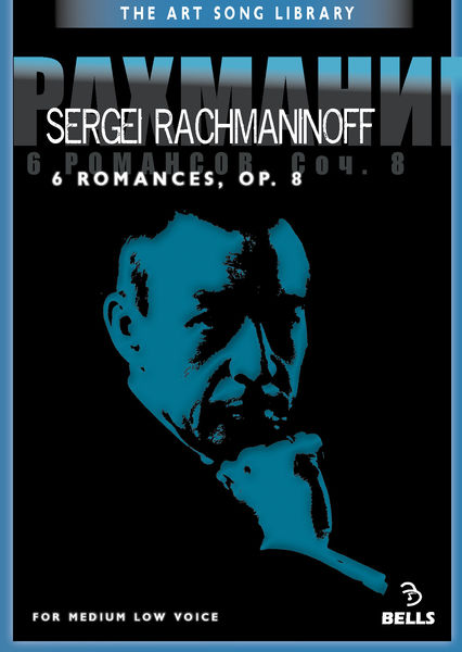 Sergei Rachmaninoff: 6 Romances, Op. 8 - for medium low voice