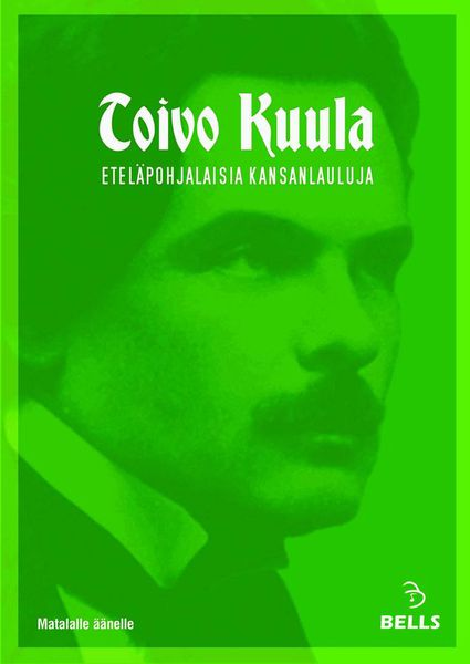 Toivo Kuula: South Ostrobothnian Folk Songs - for low voice